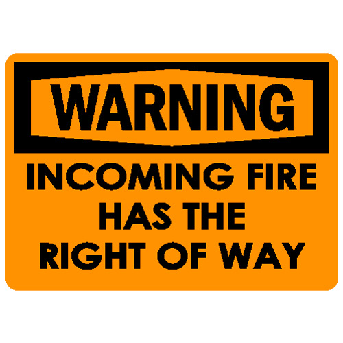 incoming-fire-has-the-right-of-way-1091.jpg